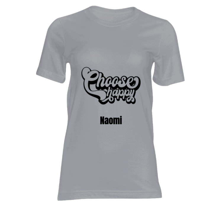 dames t shirt choose happy t